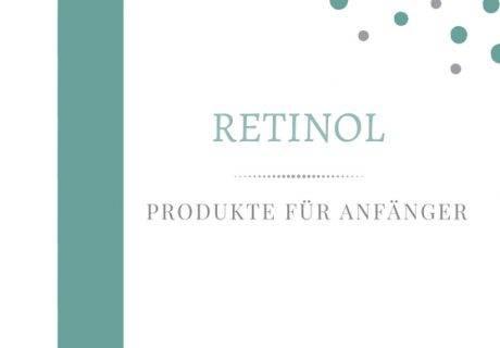 beste retinol produkte