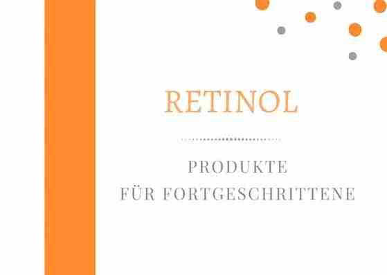 Beste Gesichtscreme mit Retinol – für Fortgeschrittene