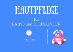 Hautpflege für Babys und Kleinkinder 1