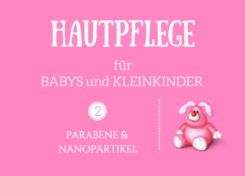 Parabene und Nanopartikel in Babypflege