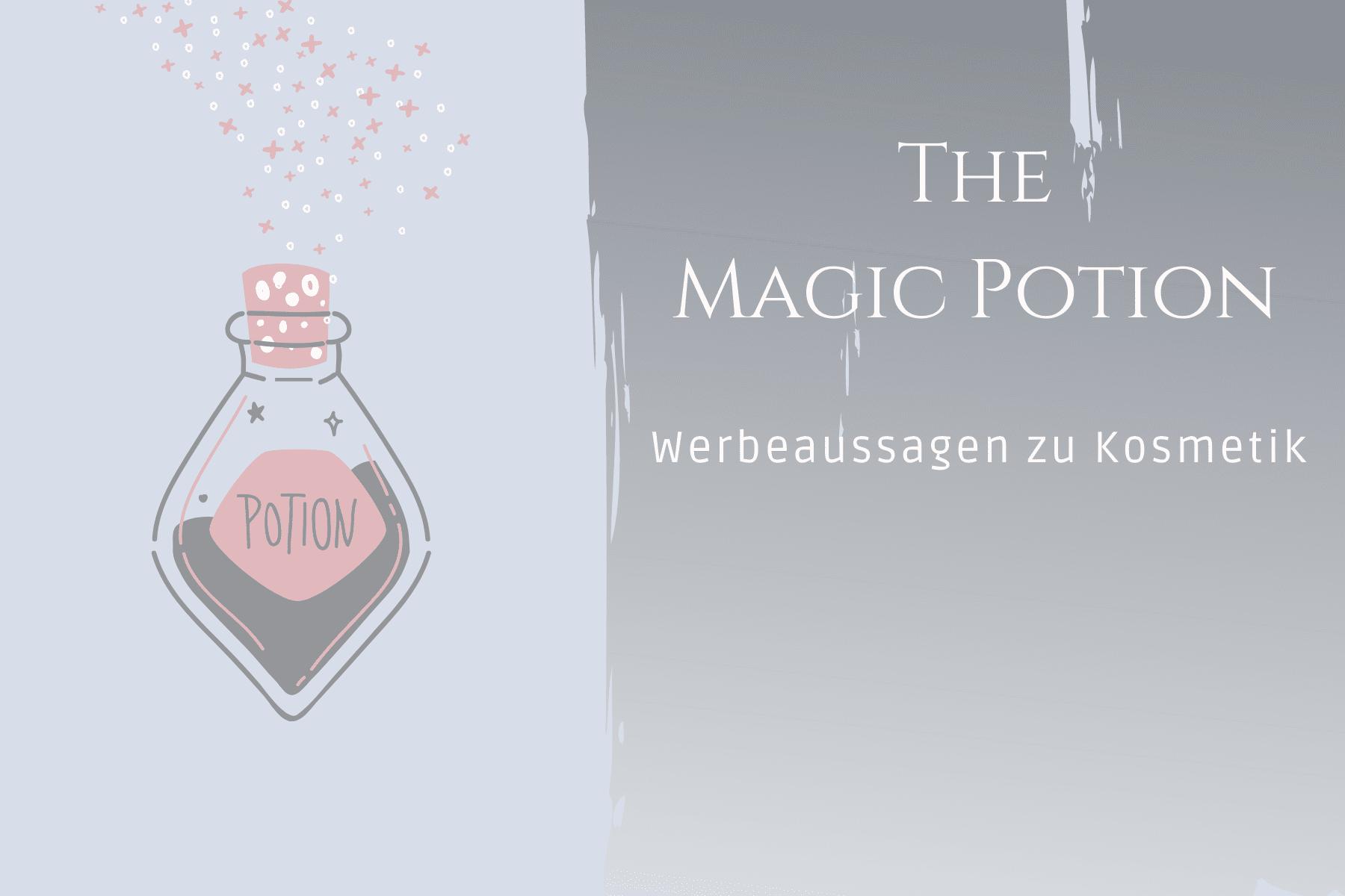 magic potion Werbeaussagen zu kosmetischen Mitteln